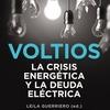 """Logo Entrevista a Leila Guerriero sobre el libro """"Voltios, la crisis energética y la deuda eléctrica""""."""