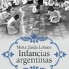 Logo Entrevista con la Dra. Mirta Lobato sobre el libro Infancias argentinas