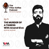 Logo The Murder Of A Tigress with Anand Siva
