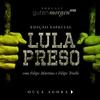 Logo 59: Lula preso - com Filipes Martins e Trielli