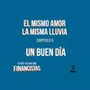 Logo #LoQueFaltanSonFinancistas - E5 - El Mismo Amor la Misma Lluvia vs. Un Buen Día