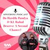 Logo Do Hardik Pandya & KL Rahul Deserve A Second Chance?