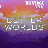 Logo Verge Extras: Better Worlds