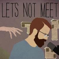 Logo Let's Not Meet: A True Horror Podcast
